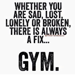 The Gym has always been my salvation ... I need to get back in there!